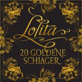Lolita - 20 Goldene Schlager