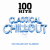 100 Hits Classical Chillout - Various Artists
