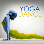 Yoga Dance - Chill Out Music fo Power Pilates, Yoga, Cool Down & Stretching