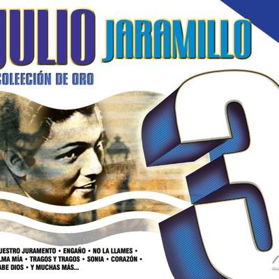 Julio Jaramillo Coleccion de Oro - Julio Jaramillo