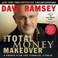 The Total Money Makeover: A Proven Plan for Financial Fitness Audio Book