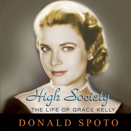 High Society: The Life of Grace Kelly (Unabridged) audiobook