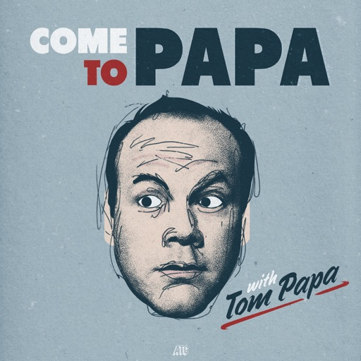 Cover image of COME TO PAPA with Tom Papa