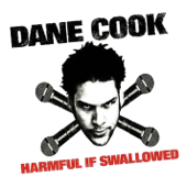 Harmful If Swallowed-Dane Cook
