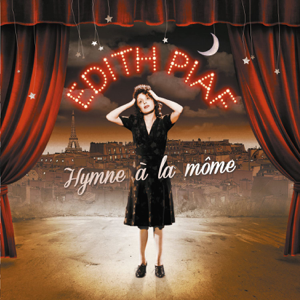 Édith Piaf - Best of Edith Piaf - Hymne à la môme (Remasterisé en 2012)
