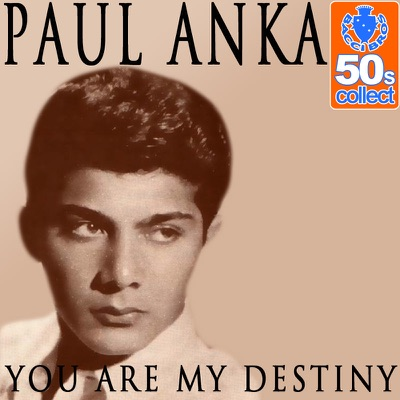 You Are My Destiny (Remastered) - Single - Paul Anka
