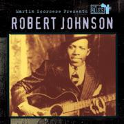 Martin Scorsese Presents The Blues: Robert Johnson - Robert Johnson - Robert Johnson