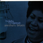 The Delta Meets Detroit: Aretha's Blues-Aretha Franklin
