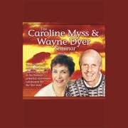 The Caroline Myss and Wayne Dyer Seminar