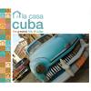 Afro Cuban Social Club Presents: La Casa CUBA - Afro Cuban Social Club
