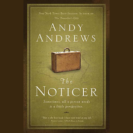 The Noticer: Sometimes, All a Person Needs is a Little Perspective. audiobook