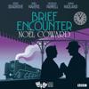 NoГ«l Coward - Brief Encounter (Classic Radio Theatre) г'ўгѓјгѓ€гѓЇгѓјг'Ї