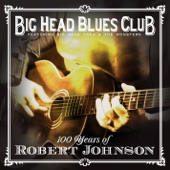 Big Head Blues Club - Come On In My Kitchen
