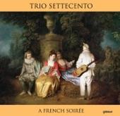 Trio Settecento - Flore: Entree pour les Galants et les Dames