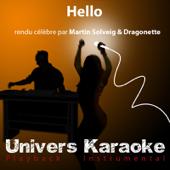 Hello (Rendu célèbre par Martin Solveig & Dragonette) [Version karaoké]