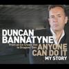 Anyone Can Do It: My Story (Abridged Nonfiction) - Duncan Bannatyne