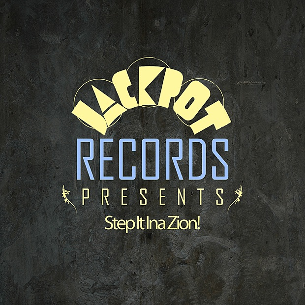 Jackpot Presents Step It Ina Zion!
