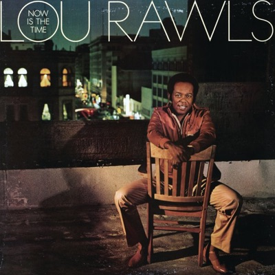 Now Is the Time - Lou Rawls