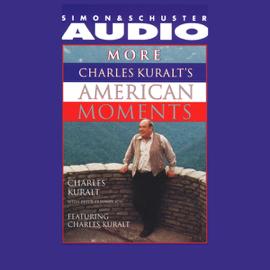 More Charles Kuralt's American Moments audiobook