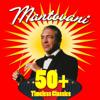 Mantovani - 50+ Timeless Classics artwork