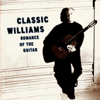 Classic Williams - Romance of the Guitar - John Williams