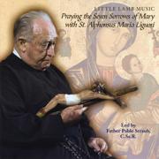 Praying the Seven Sorrows of Mary With St. Alphonsus Maria Liguori - Little Lamb Music - Little Lamb Music