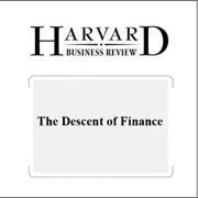 Download The Descent of Finance (Harvard Business Review) (Unabridged) Audio Book