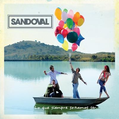 Lo Que Siempre Soñamos Ser - Sandoval