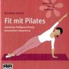 Ricarda Rasch - Fit mit Pilates. Zentrierung, Kräftigung, Atmung, Konzentration, Entspannung Grafik