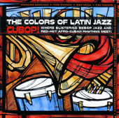 The Colors of Latin Jazz: Cubop!