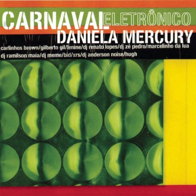 Carnaval Eletrônico - Daniela Mercury