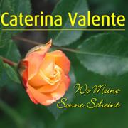 Wo meine Sonne scheint - Caterina Valente - Caterina Valente