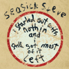 I Started Out With Nothin' and I Still Got Most of It Left - Seasick Steve