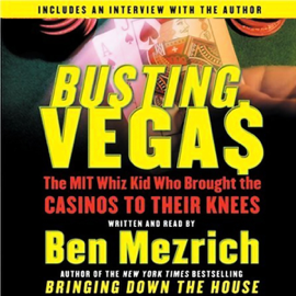 Busting Vegas: The MIT Whiz Kid Who Brought the Casinos to Their Knees audiobook