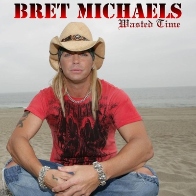 Wasted Time - Single - Bret Michaels