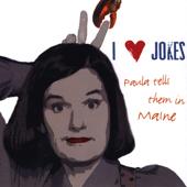 I Heart Jokes: Paula Tells Them In Maine