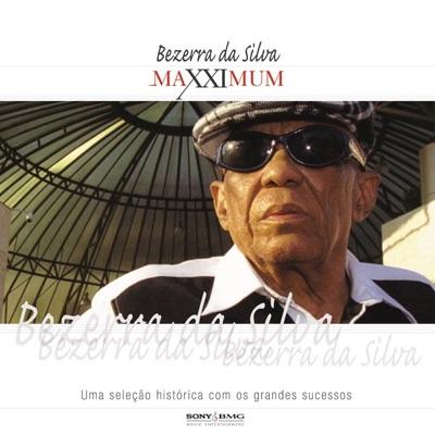 Maxximum: Bezerra da Silva - Bezerra da Silva