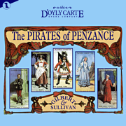 The Pirates of Penzance (Original Cast Recording) - Gilbert & Sullivan - Gilbert & Sullivan