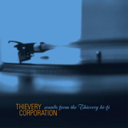 Sounds from the Thievery Hi-Fi - Thievery Corporation - Thievery Corporation
