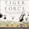 Tiger Force: A True Story of Men and War (Abridged Nonfiction) - Michael Sallah & Mitch Weiss