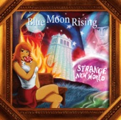 Blue Moon Rising - Barely Hangin' On