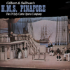 Gilbert & Sullivan's H.M.S. Pinafore - The D'Oyly Carte Opera Company