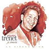 Charles Trenet: Le siècle d'or