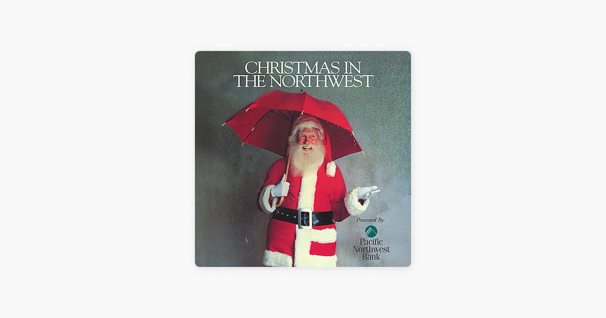 christmas in the northwest vol 1 by various artists on itunes - Christmas In The Northwest