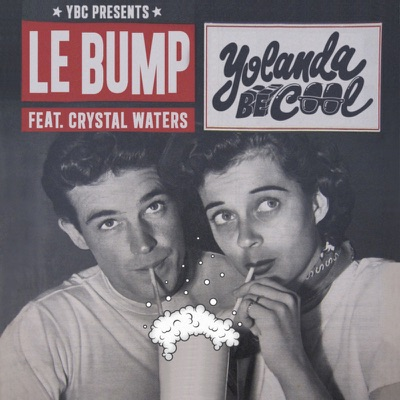 Le Bump (feat. Crystal Waters) - Single - Yolanda Be Cool