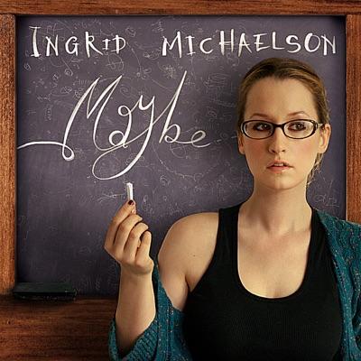 Maybe - Single - Ingrid Michaelson