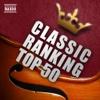 64. クラシック人気曲ランキングTOP50![コミック、アニメ、映画、ドラマ、CM、ポップス、フィギュアスケートなどに登場したイマドキのクラシックを人気ランク順に収録] - Various Artists