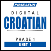 Pimsleur - Croatian Phase 1, Unit 01: Learn to Speak and Understand Croatian with Pimsleur Language Programs アートワーク