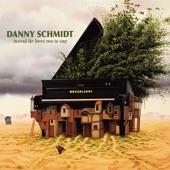 Danny Schmidt - Grampa Built Bridges