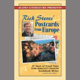 Rick Steves' Postcards from Europe: Travel Tales from America's Favorite Guidebook Writer (Unabridged) audiobook